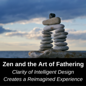 Zen and the Art of Fathering
